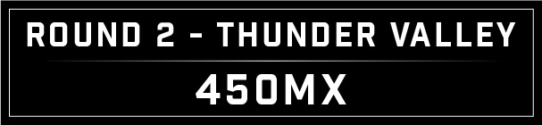 MX Blog - Thunder Valley Round 2_Fox Raceway 450 header
